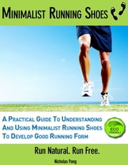 Minimalist Running Shoes ebook by Nicholas Pang