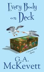 Every Body on Deck ebook by G. A. McKevett