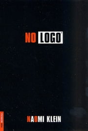 No Logo - Taking Aim at the Brand Bullies ebook by Naomi Klein