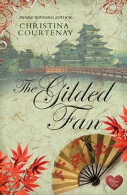 The Gilded Fan (Choc Lit) ebook by Christina Courtenay