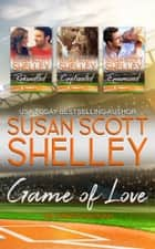 Game of Love - the complete collection ebook by Susan Scott Shelley