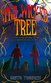 The Wicked Tree ebook by Kristin Thorsness