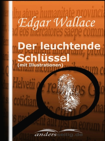 Der leuchtende Schlüssel (mit Illustrationen) ebook by Edgar Wallace