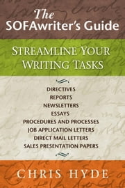 The SOFAwriter's Guide: Streamline Your Writing Tasks ebook by Chris Hyde