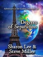 Degrees of Separation - Adventures in the Liaden Universe®, #27 ebook by Sharon Lee, Steve Miller