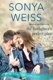 The Firefighter's Perfect Plan ebook by Sonya Weiss