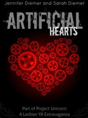 Artificial Hearts: A Lesbian YA Short Story Collection ebook by Sarah Diemer