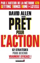 Prêt pour l'action ebook by David Allen