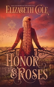 Honor & Roses - A Medieval Romance ebook by Elizabeth Cole