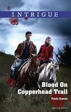 Blood On Copperhead Trail 電子書 by Paula Graves