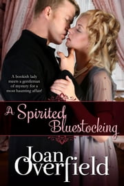 A Spirited Bluestocking ebook by Joan Overfield