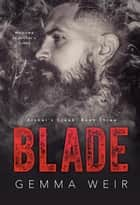 Blade - Archer's Creek, #3 ebook by Gemma Weir