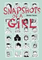 Snapshots of a Girl ebook by Beldan Sezen