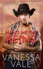 Hand Me The Reins ebook by Vanessa Vale