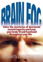 Brain Fog ebook by Binyamin Rothstein