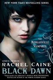 Black Dawn - The Morganville Vampires ebook by Rachel Caine