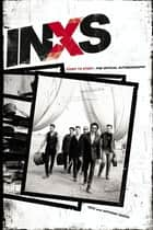 INXS: Story to Story - The Official Autobiography ebook by INXS Publications, Anthony Bozza