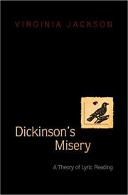 Dickinson's Misery - A Theory of Lyric Reading ebook by Virginia Jackson