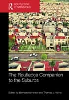 The Routledge Companion to the Suburbs eBook by Bernadette Hanlon, Thomas J. Vicino