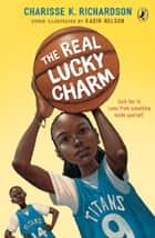 The Real Lucky Charm ebook by Charisse Richardson, Eric Velasquez