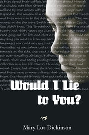 Would I Lie to You? ebook by Mary Lou Dickinson