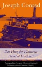 Das Herz der Finsternis / Heart of Darkness - Zweisprachige Ausgabe (Deutsch-Englisch) / Bilingual edition (German-English) ebook by Joseph Conrad, Ernst Wolfgang Freißler