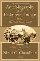 Autobiography of an Unknown Indian: Part II ebook by Nirad C. Chaudhuri