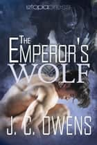 The Emperor's Wolf ebook by J. C. Owens