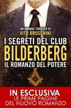 I segreti del club Bilderberg. Il romanzo del potere ebook by Vito Bruschini