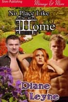 No Place Like Home ebook by Diane Leyne
