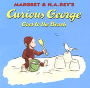 Curious George Goes to the Beach ebook by H. A. Rey