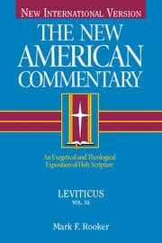 The New American Commentary Volume 3A - Leviticus ebook by Mark Rooker,Dennis  R. Cole