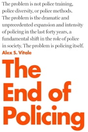 The End of Policing ebook by Alex Vitale