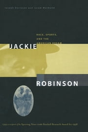 Jackie Robinson - Race, Sports and the American Dream ebook by Joseph Dorinson,Joram Warmund