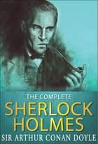 The Complete Sherlock Holmes ebook by Arthur Conan Doyle,GP Editors