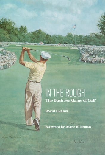 In the Rough - The Business Game of Golf ebook by David Hueber
