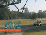 Audubon Park - Oasis in the city ebook by Nat Fleck