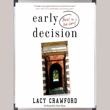 Early Decision - Based on a True Frenzy audiobook by Lacy Crawford