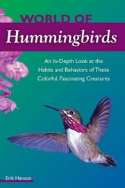 World of Hummingbirds ebook by Hansen, Erik
