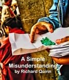 A Simple Misunderstanding ebook by Richard Quinn