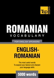 Romanian vocabulary for English speakers - 5000 words ebook by Andrey Taranov