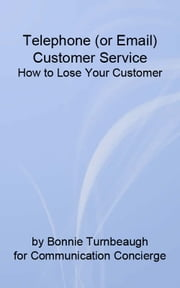 Telephone (or Email) Customer Service ebook by Communication Concierge