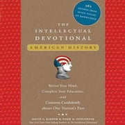The Intellectual Devotional: American History audiobook by David S. Kidder, Noah D. Oppenheim