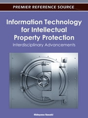 Information Technology for Intellectual Property Protection - Interdisciplinary Advancements ebook by Hideyasu Sasaki