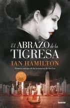 El abrazo de la tigresa ebook by Ian Hamilton