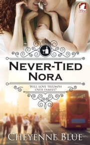 Never-Tied Nora ebook by Cheyenne Blue