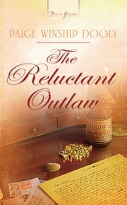 The Reluctant Outlaw ebook by Paige Winship Dooly