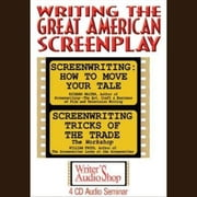Writing the Great American Screenplay audiobook by Richard Walter, William Froug