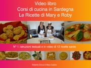Corsi di cucina in Sardegna - Le ricette di Mary e Roby ebook by Kobo.Web.Store.Products.Fields.ContributorFieldViewModel