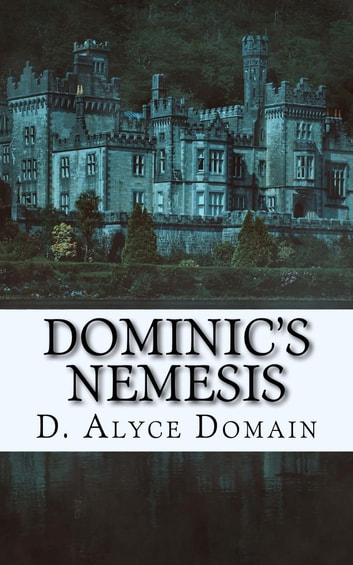 Dominic's Nemesis ebook by D. Alyce Domain